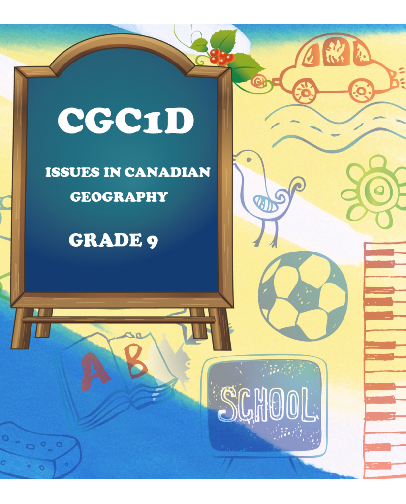 ISSUES IN CANADIAN GEOGRAPHY, GRADE 9(CGC1D)