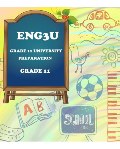ENGLISH, GRADE 11 UNIVERSITY PREPARATION(ENG3U)