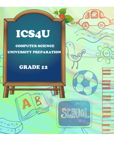 COMPUTER SCIENCE, GRADE 12 UNIVERSITY PREPARATION(ICS4U)