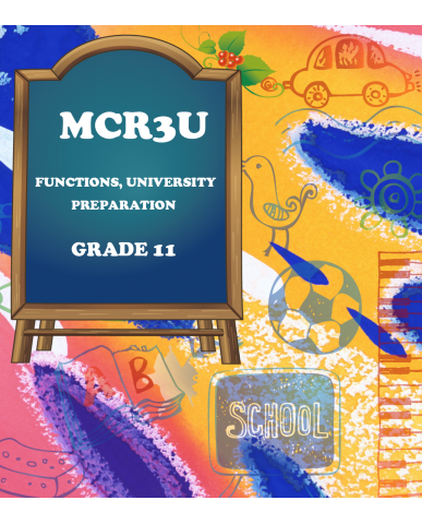 FUNCTIONS, GRADE 11, UNIVERSITY PREPARATION(MCR3U)