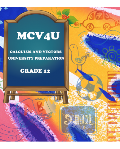 CALCULUS AND VECTORS, GRADE 12 UNIVERSITY PREPARATION(MCV4U)